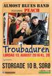 PEACH & Almost Blues Band at Troubaduren